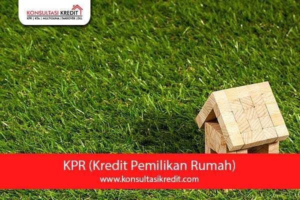 KPR (Kredit Pemilikan Rumah)