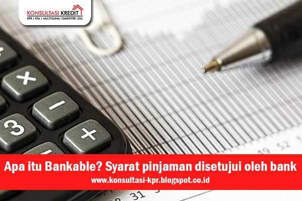 Apa-itu-Bankable-Syarat-mutlak-agar-pinjaman-disetujui-oleh-bank