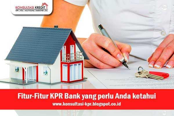 1. Fitur-Fitur-KPR-Bank-yang-perlu-Anda-ketahui