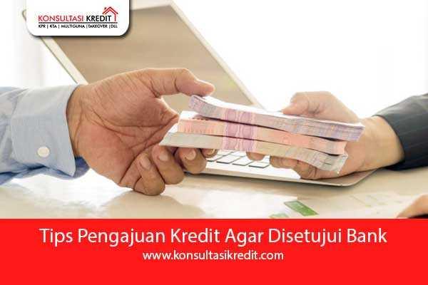 10.-Tips-Pengajuan-Kredit-Agar-Disetujui-Bank